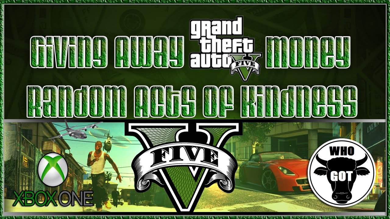 GTA 5 Giving Away Money Random Acts Of Kindness