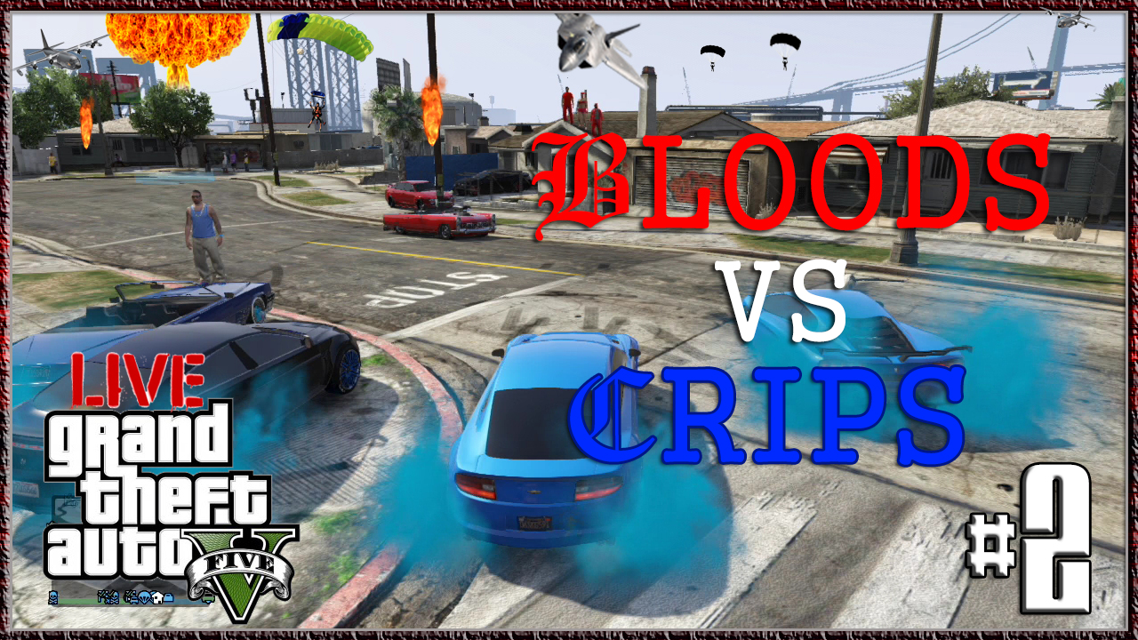 GTA V Bloods Vs Crips