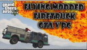 GTA V PC Flying Modded Firetruck GTA 5 Online PC Mods