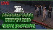GTA V PC Modded Jobs Heists and Gang Banging