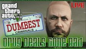 GTA V PC America's Dumbest Criminals Drug Deals Gone Bad Beef and the crew are back with this America's Dumbest Criminals Special.