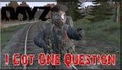 "DayZ Gameplay "" I Got One Question "" DayZ Gameplay "" I Got One Question "" DayZ Standalone Gameplay Bandit Crew Killing #BeefKombowz"