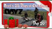 DayZ Standalone Saving Santa Beef's 25 Days of Christmas Day 20 DayZ Standalone Saving Santa Beef's 25 Days of Christmas Day 20 DayZ .59