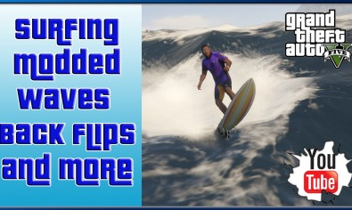 GTA 5 Surfing Modded Waves Back Flips and more GTA 5 Surfing Modded Waves Back Flips and more | GTA 5 Mods Surfboarding PC Modded Gameplay