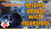 The Division Helping People with Incursions The Division Helping People with Incursions High End Loot | The Division Conflict Update Gameplay