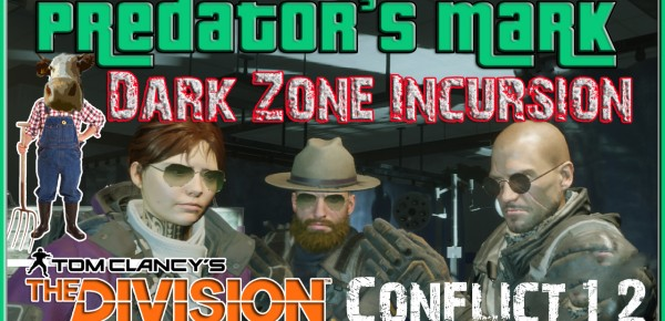 The Division Predator's Mark Gear Farming Dark Zone Incursion Beef is back on PC farming the Dark Zone and Incursion this should be great.