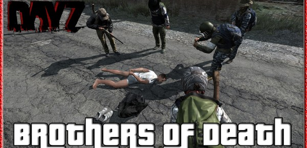 DayZ Standalone Brothers of Death DayZ Standalone Brothers of Death   DayZ Standalone Bandit Gameplay PC Robbing and Killing