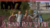 DayZ Standalone 0.60 Update A Good Day To Die DayZ Standalone 0.60 Update A Good Day To Die | DayZ Standalone 0.60 Update Gameplay PC