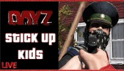 DayZ Standalone Stick Up Kids DayZ Standalone Stick Up Kids | DayZ Standalone Bandit Gameplay Killing and Robbing