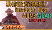 The Division Underground Dragon's Nest Update 1.3 Farming Gear and Guns | The Division DLC Gameplay