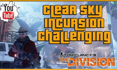 The Division Clear Sky Challenging Mode Incursion The Division Clear Sky Challenging Mode Incursion   The Division Clear Sky Challenge Mode Gameplay