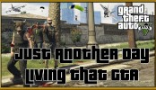 GTA 5 Online Just Another Day Living That GTA GTA 5 Online Just Another Day Living That GTA | GTA 5 Online Xbox One Gameplay Gang Banging