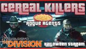 The Division Cereal Killers Rogue Agents The Division Cereal Killers Rogue Agents Halloween Stream | Tom Clancy's The Division DLC Gameplay